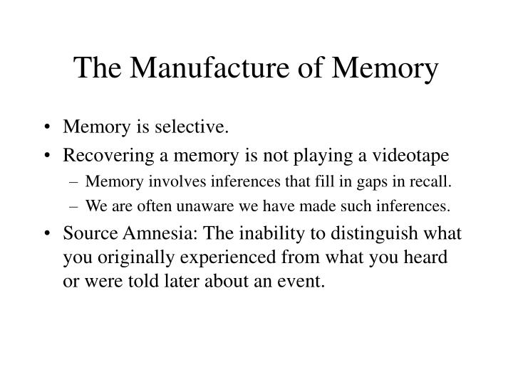 The Manufacture of Memory