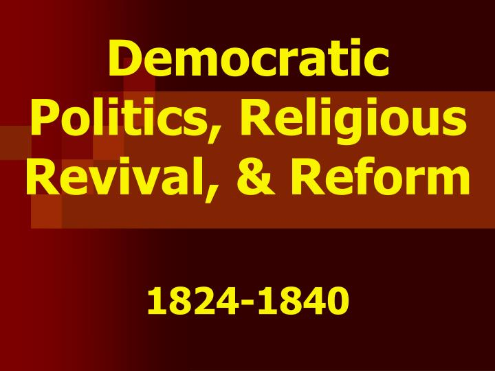 democratic politics religious revival reform n.