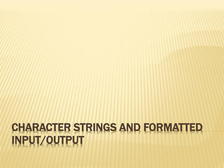 character strings and formatted input output n.