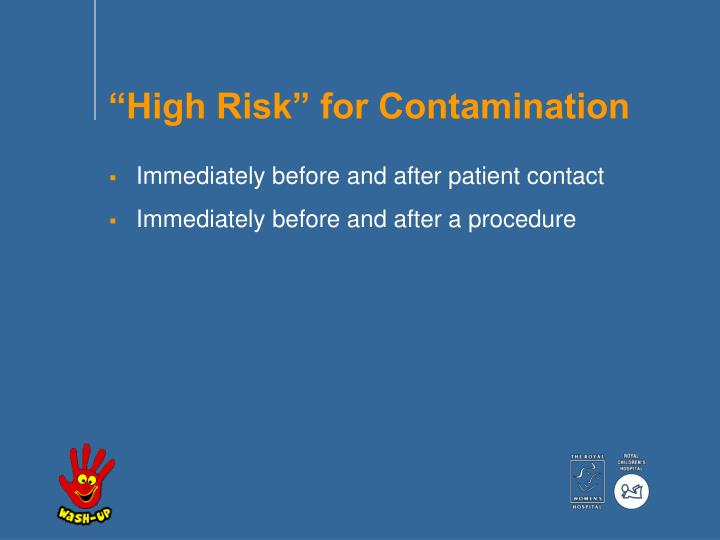 """High Risk"" for Contamination"