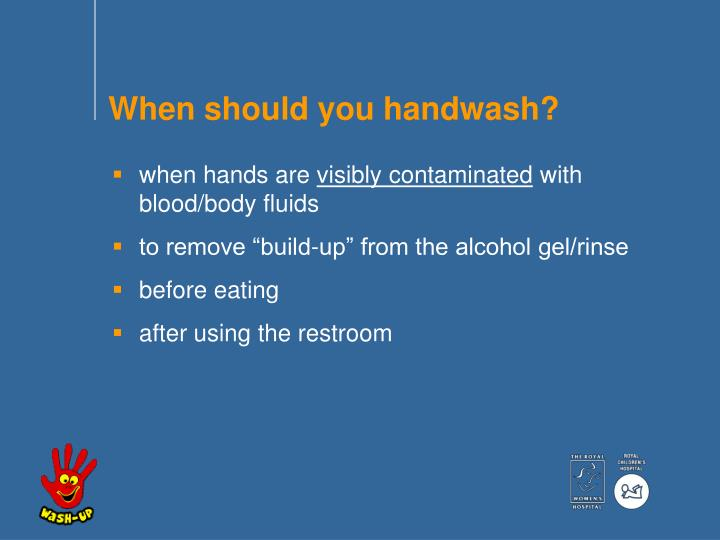 When should you handwash?