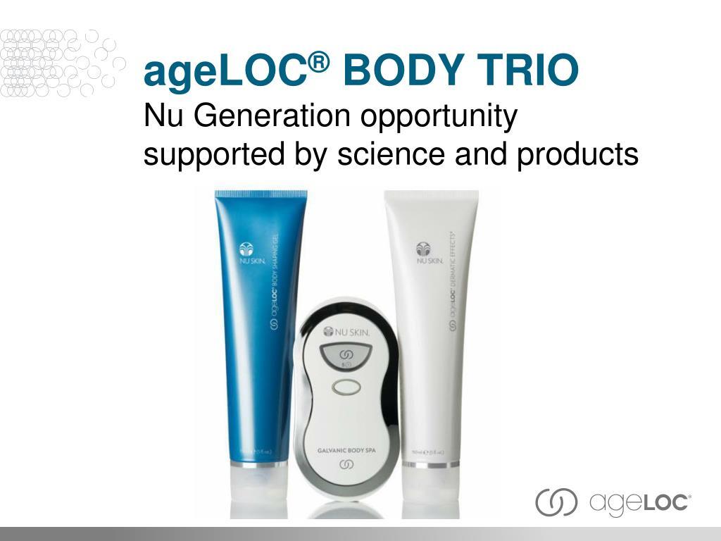 Ageloc Com ppt - age loc ® body trio nu generation opportunity