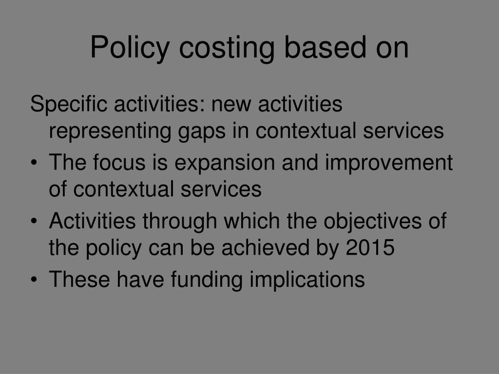 Policy costing based on
