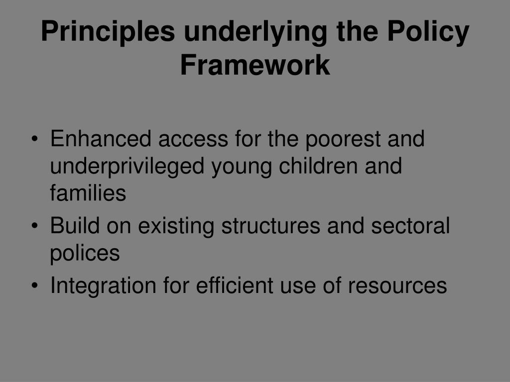Principles underlying the Policy Framework