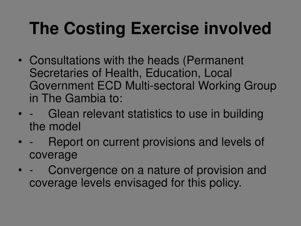 The Costing Exercise involved