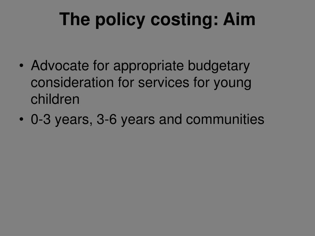 The policy costing: Aim