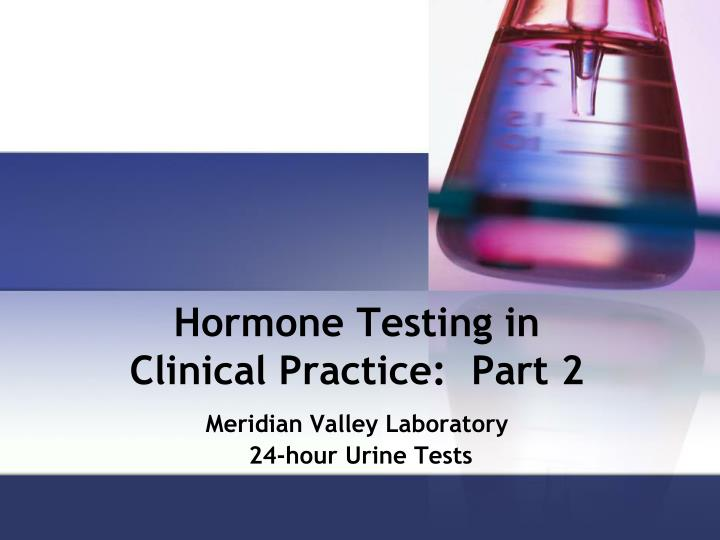 hormone testing in clinical practice part 2 n.