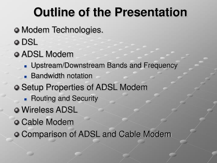 a comparison of cable modems and asymmetric digital subscriber lines The challenge of dsl -vs- cable -vs- satellite internet access make sure your cable modem will (aka digital subscriber line or adsl- asymmetric digital.