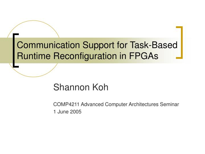 communication support for task based runtime reconfiguration in fpgas n.