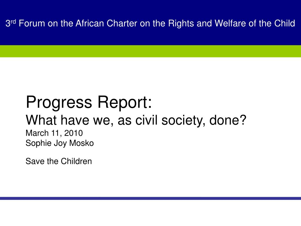 progress report what have we as civil society done march 11 2010 sophie joy mosko save the children l.