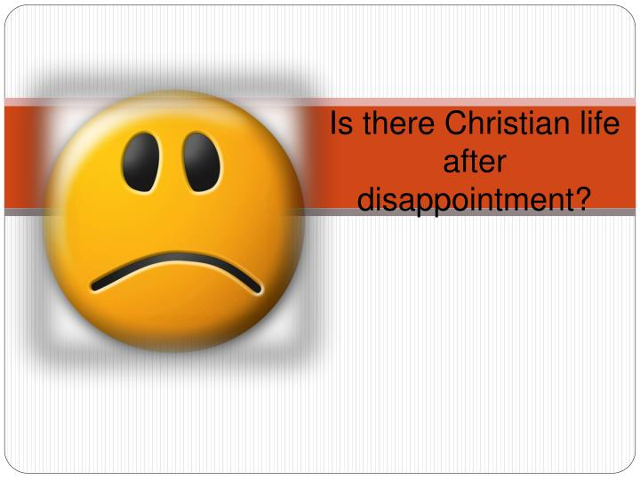 is there christian life after disappointment n.