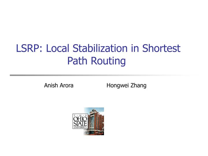 lsrp local stabilization in shortest path routing n.