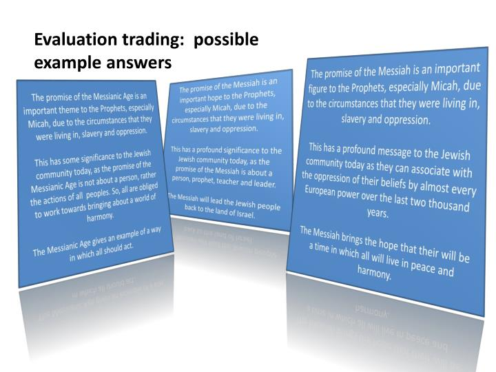 Evaluation trading:  possible example answers