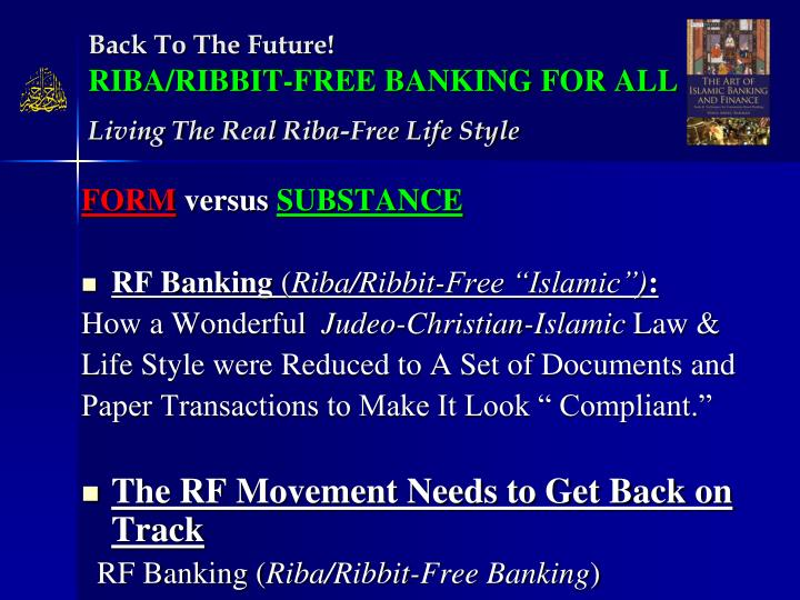 Back to the future riba ribbit free banking for all living the real riba free life style