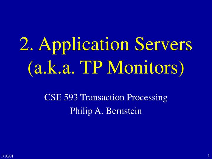 2 application servers a k a tp monitors n.