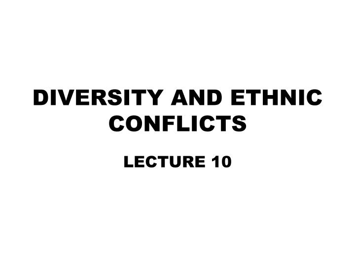 diversity and ethnic conflicts n.