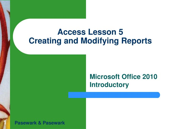 access lesson 5 creating and modifying reports n.