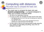 computing edit distances the smart way to compute the least cost