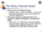the noisy channel model
