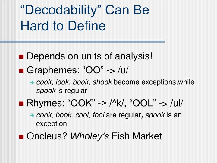 decodability can be hard to define n.