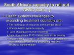 south africa s capacity to roll out arvs cont