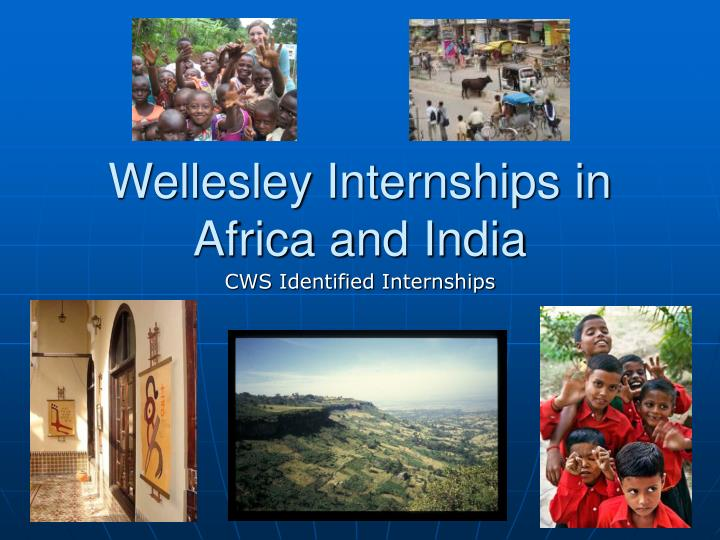 Wellesley internships in africa and india