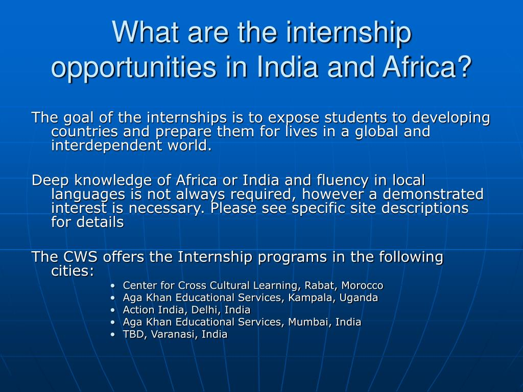 What are the internship opportunities in India and Africa?