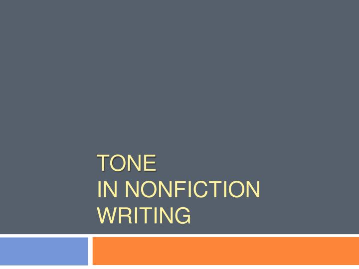 tone in nonfiction writing n.
