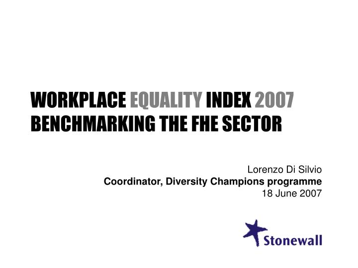 workplace equality index 2007 benchmarking the fhe sector n.