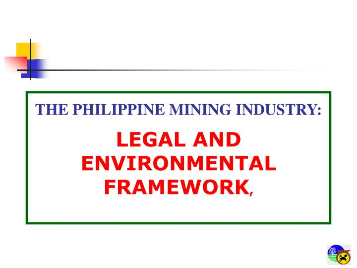 the philippine mining industry legal and environmental framework n.