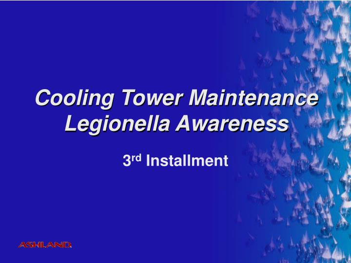 cooling tower maintenance legionella awareness n.