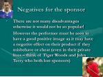 negatives for the sponsor