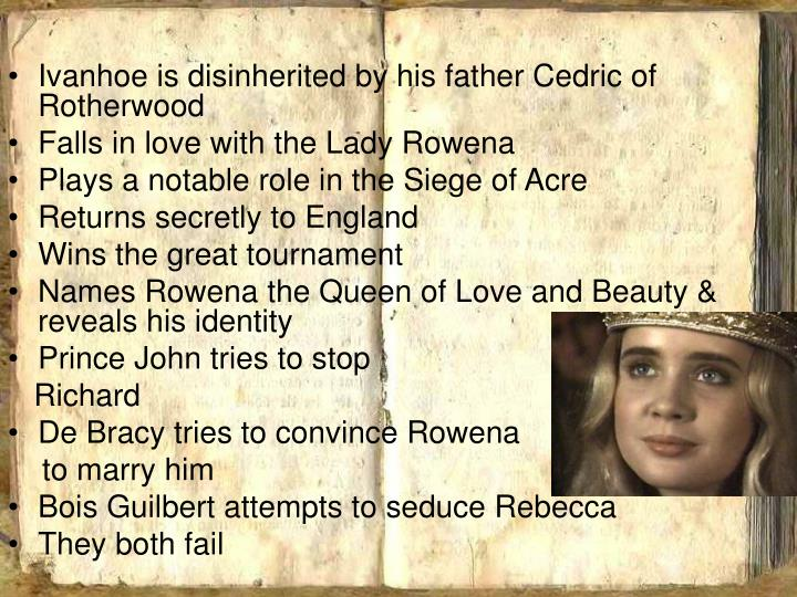 Ivanhoe is disinherited by his father Cedric of Rotherwood