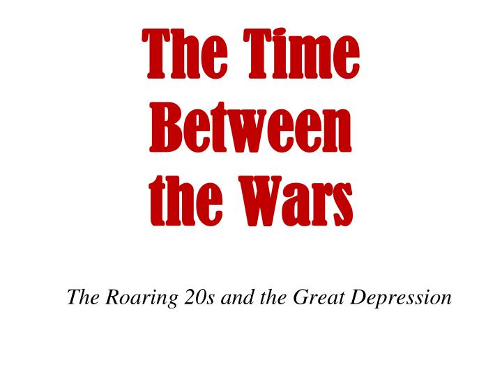 the time between the wars n.
