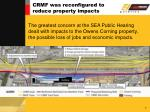 crmf was reconfigured to reduce property impacts