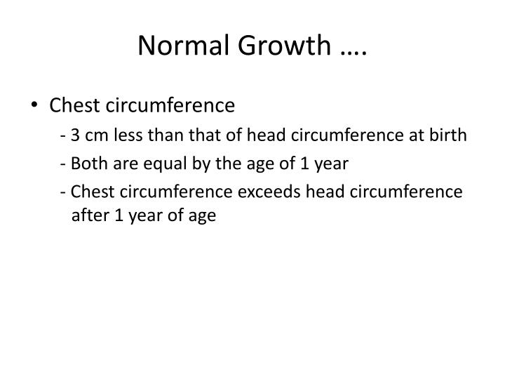 Normal Growth ….