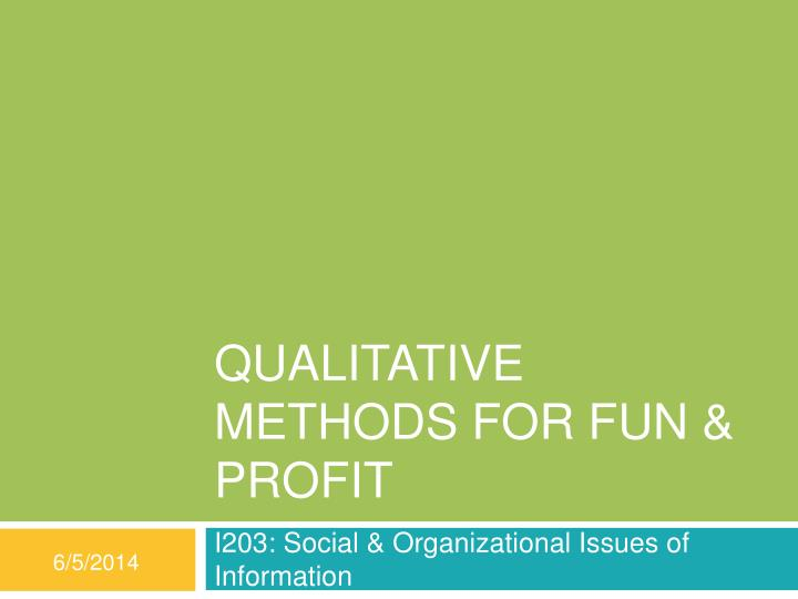 qualitative methods for fun profit n.
