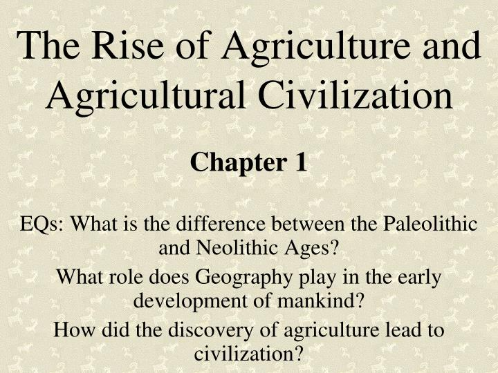the rise of agriculture and agricultural civilization n.