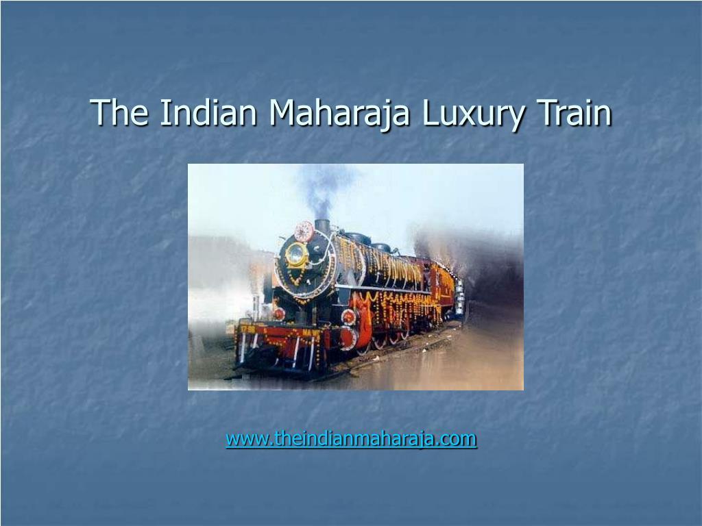 the indian maharaja luxury train l.