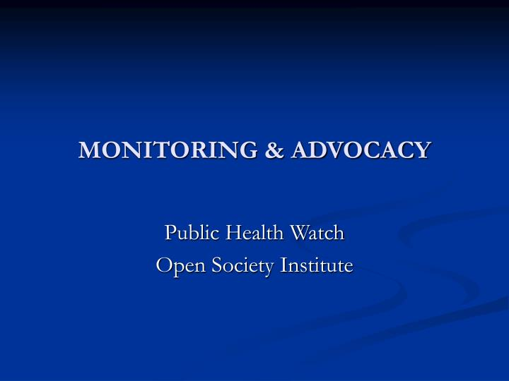 monitoring advocacy n.