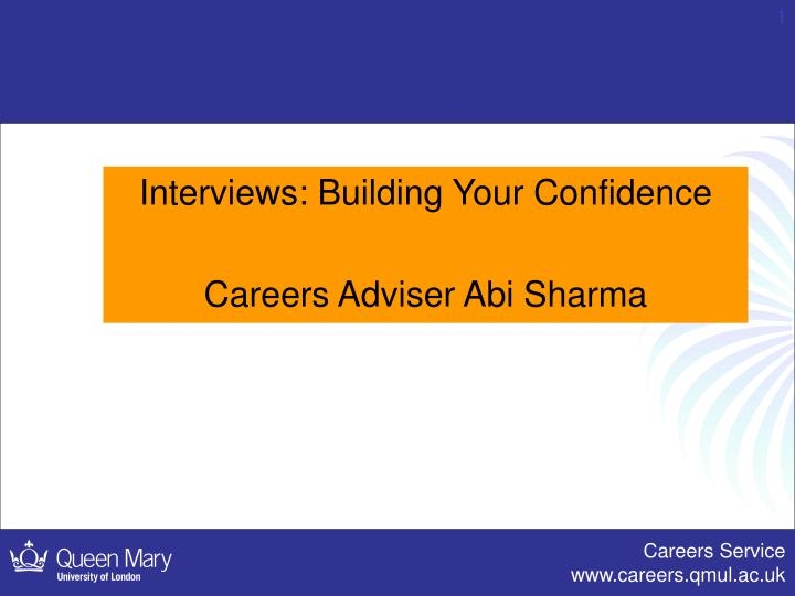 interviews building your confidence careers adviser abi sharma n.
