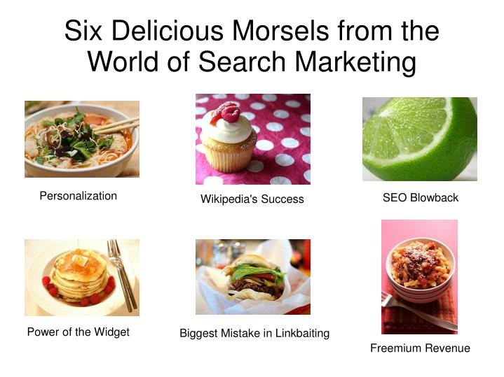 six delicious morsels from the world of search marketing n.