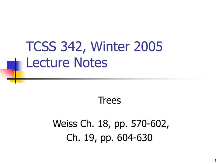 tcss 342 winter 2005 lecture notes n.