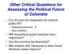 other critical questions for assessing the political future of colombia