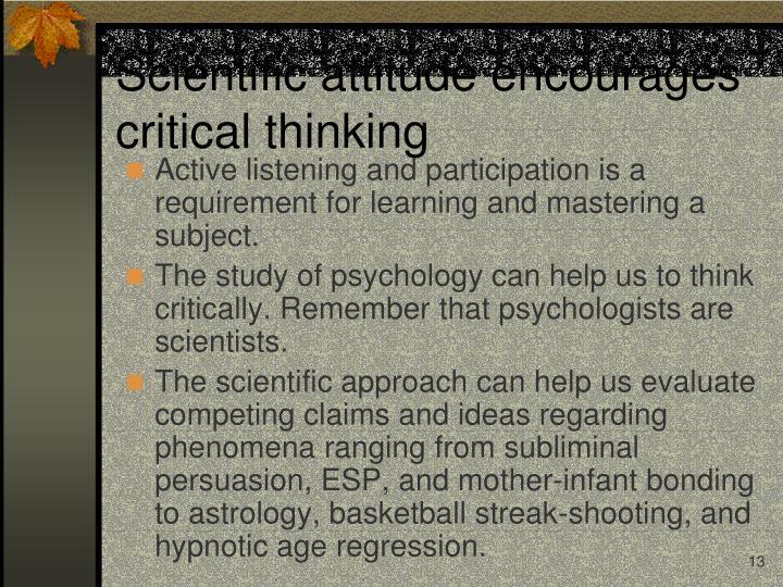 Scientific attitude encourages critical thinking