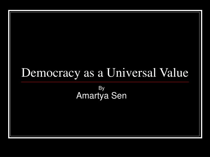 democracy as a universal value n.