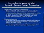 los medios por y para los ni os internet y acceso a nuevas tecnolog as