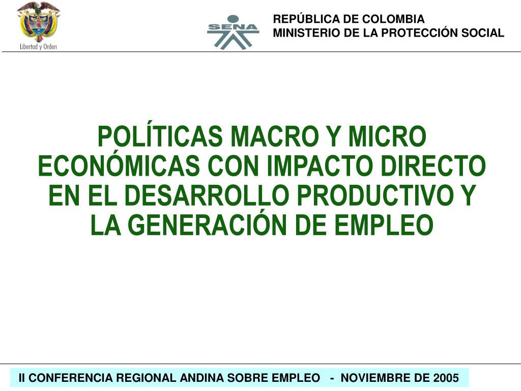 POLÍTICAS MACRO Y MICRO ECONÓMICAS CON IMPACTO DIRECTO EN EL DESARROLLO PRODUCTIVO Y LA GENERACIÓN DE EMPLEO