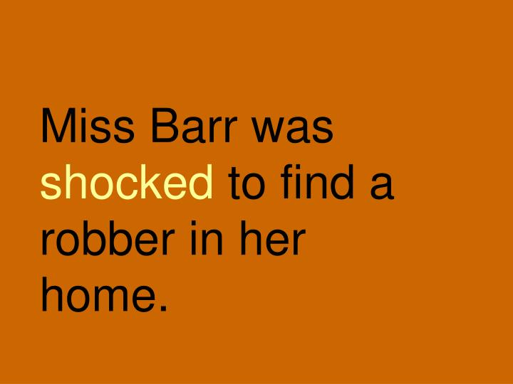 Miss Barr was