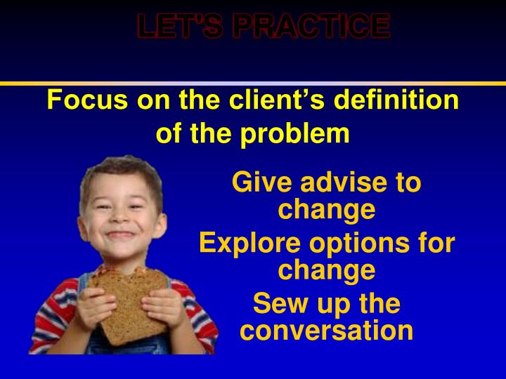 Focus on the client's definition